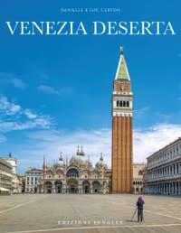 Libro Venezia Deserta da Luc e Danielle Carton Edizioni Jonglez, la Piazza San Marco e la Basilica di Venezia