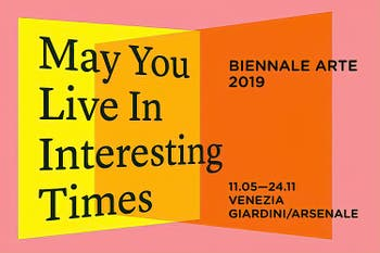Biennale d'Art 2019 à Venise Italie May You Live in Interesting Times
