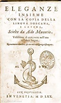 Eleganze, livre imprimé par Aldo Manuzio à Venise avec son logo, le dauphin qui entoure l'ancre, Festina Lente, hâte-toi doucement.